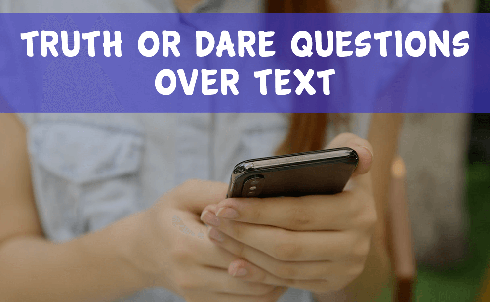 Truth or dare questions over text
